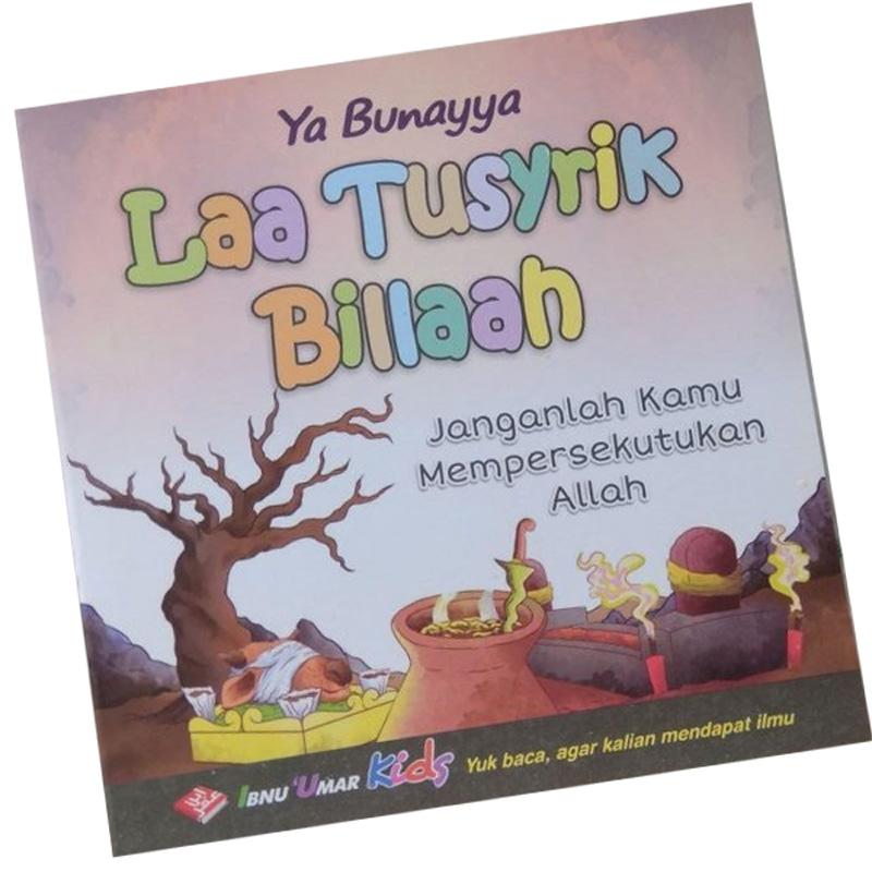 Yaa Bunayya Laa Tusyrik Billaah